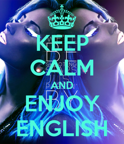 Poster: KEEP CALM AND ENJOY ENGLISH