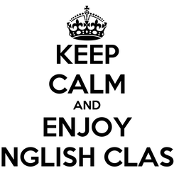 Poster: KEEP CALM AND ENJOY ENGLISH CLASS