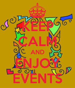 Poster: KEEP CALM AND ENJOY EVENTS