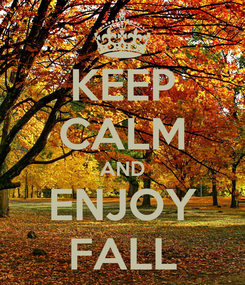 Poster: KEEP CALM AND ENJOY FALL