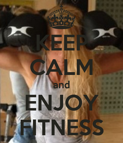Poster: KEEP CALM and ENJOY FITNESS