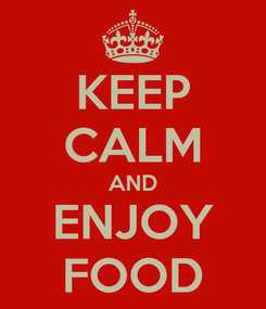 Poster: KEEP CALM AND ENJOY FOOD