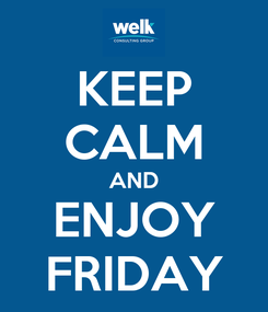 Poster: KEEP CALM AND ENJOY FRIDAY