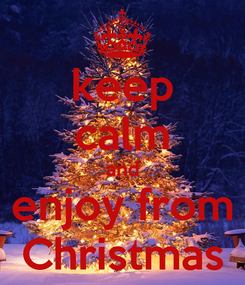 Poster: keep calm and enjoy from Christmas