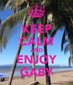 Poster: KEEP CALM AND ENJOY GABY