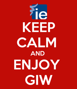 Poster: KEEP CALM  AND  ENJOY  GIW