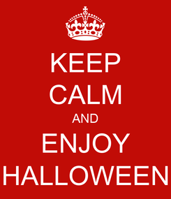 Poster: KEEP CALM AND ENJOY HALLOWEEN