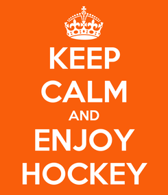 Poster: KEEP CALM AND ENJOY HOCKEY