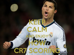 Poster: KEEP CALM AND ENJOY HOW CR7 SCORING