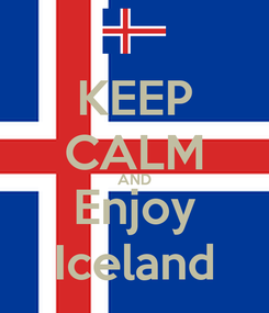 Poster: KEEP CALM AND Enjoy Iceland