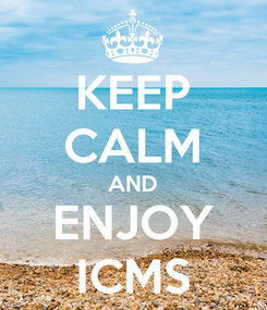 Poster: KEEP CALM AND ENJOY ICMS
