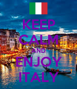Poster: KEEP CALM AND ENJOY ITALY