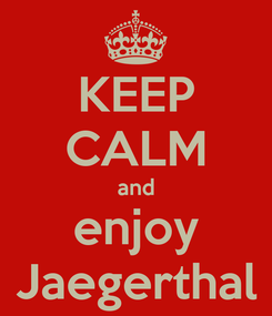 Poster: KEEP CALM and enjoy Jaegerthal