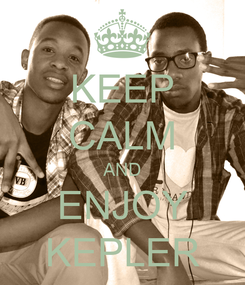 Poster: KEEP CALM AND ENJOY KEPLER