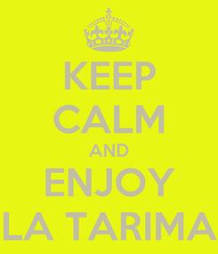 Poster: KEEP CALM AND ENJOY LA TARIMA