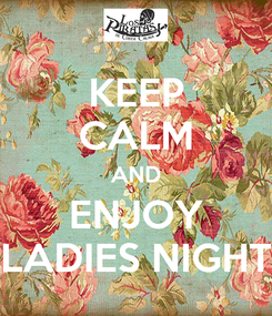 Poster: KEEP CALM AND ENJOY LADIES NIGHT