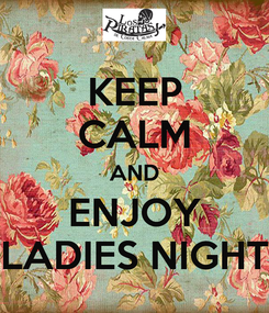 Poster: KEEP CALM AND ENJOY LADIES NIGHT