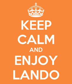 Poster: KEEP CALM AND ENJOY LANDO