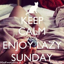 Poster: KEEP CALM AND ENJOY LAZY SUNDAY
