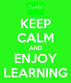 Poster: KEEP CALM AND ENJOY LEARNING