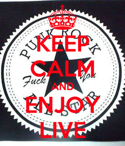 Poster: KEEP CALM AND ENJOY LIVE