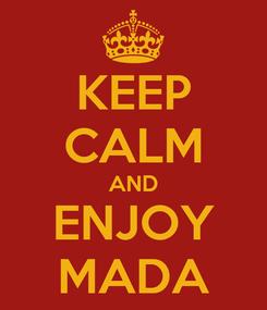 Poster: KEEP CALM AND ENJOY MADA