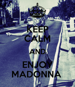 Poster: KEEP CALM AND ENJOY MADONNA