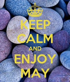 Poster: KEEP CALM AND ENJOY MAY