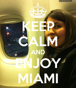 Poster: KEEP CALM AND ENJOY MIAMI