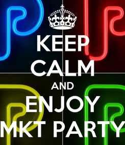Poster: KEEP CALM AND ENJOY MKT PARTY