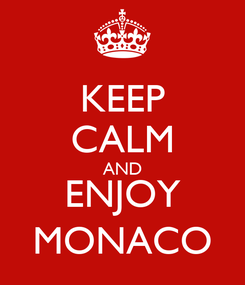 Poster: KEEP CALM AND ENJOY MONACO