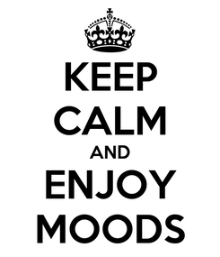Poster: KEEP CALM AND ENJOY MOODS