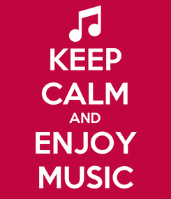 Poster: KEEP CALM AND ENJOY MUSIC