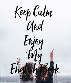 Poster: Keep Calm  And Enjoy  My  English Book