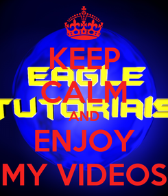 Poster: KEEP CALM AND ENJOY MY VIDEOS