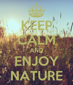 Poster: KEEP CALM AND ENJOY NATURE
