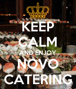 Poster: KEEP CALM AND ENJOY NOVO CATERING