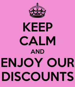 Poster: KEEP CALM AND ENJOY OUR DISCOUNTS