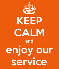 Poster: KEEP CALM and enjoy our service