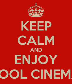 Poster: KEEP CALM AND ENJOY POOL CINEMA