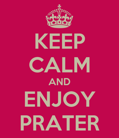 Poster: KEEP CALM AND ENJOY PRATER