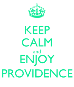 Poster: KEEP CALM and ENJOY PROVIDENCE