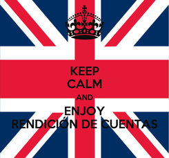 Poster: KEEP CALM AND ENJOY RENDICIÓN DE CUENTAS