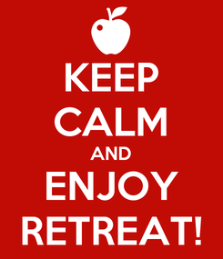 Poster: KEEP CALM AND ENJOY RETREAT!