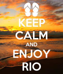 Poster: KEEP CALM AND ENJOY RIO