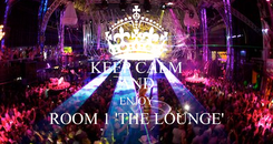 Poster: KEEP CALM AND ENJOY ROOM 1 'THE LOUNGE'