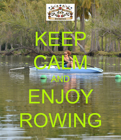 Poster: KEEP CALM AND ENJOY ROWING