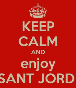 Poster: KEEP CALM AND enjoy SANT JORDI