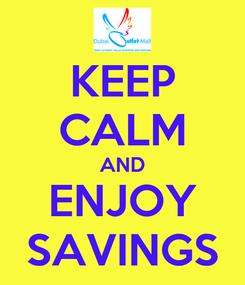 Poster: KEEP CALM AND ENJOY SAVINGS