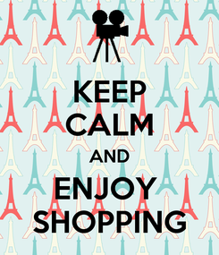 Poster: KEEP CALM AND ENJOY  SHOPPING